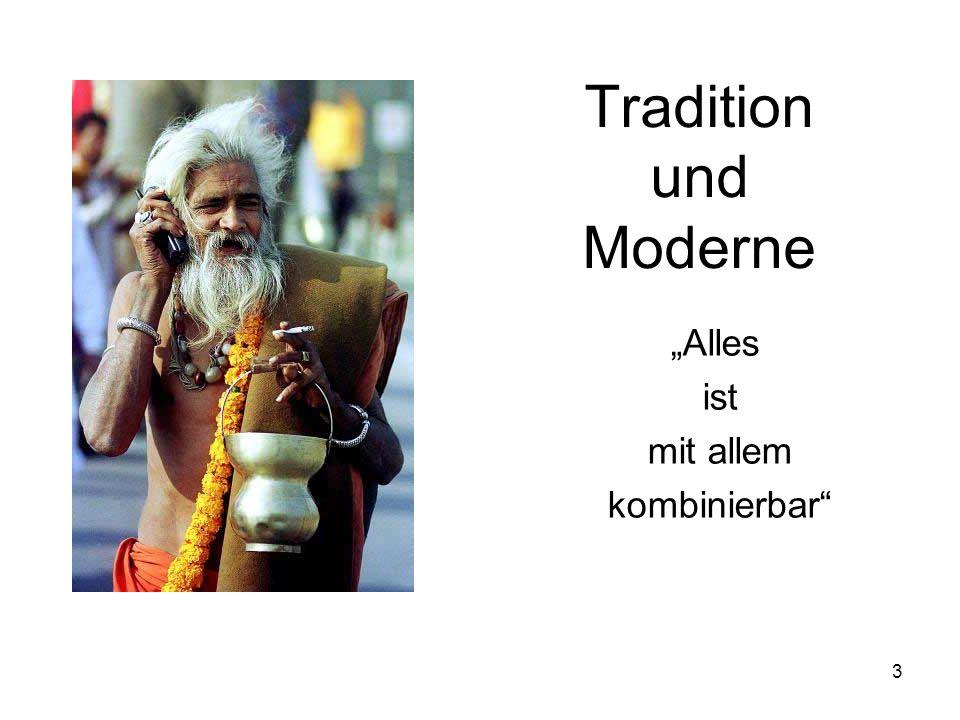 3 Tradition und Moderne Alles ist mit allem kombinierbar