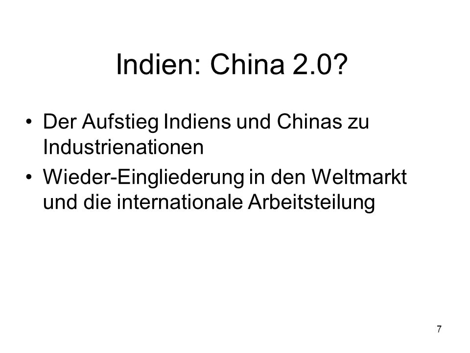 7 Indien: China 2.0.