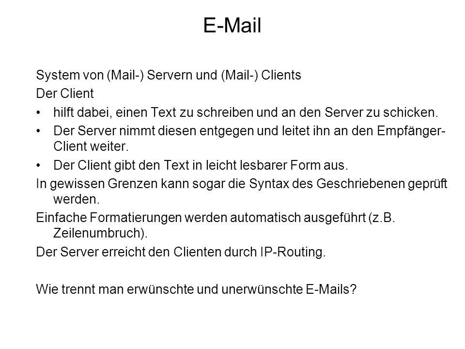 System von (Mail-) Servern und (Mail-) Clients Der Client hilft dabei, einen Text zu schreiben und an den Server zu schicken. Der Server nimmt diesen