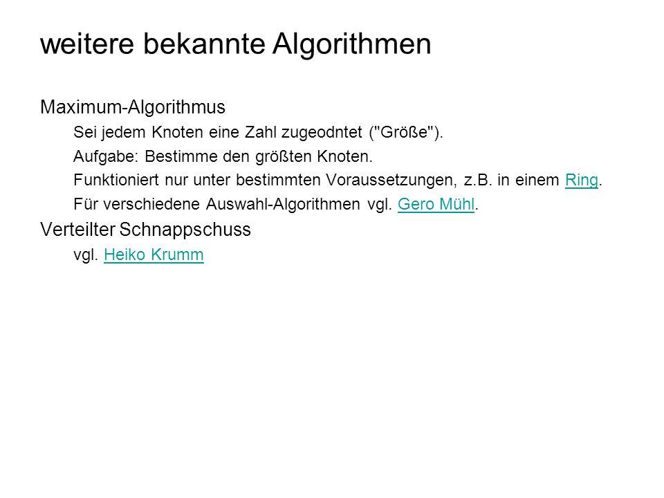 weitere bekannte Algorithmen Maximum-Algorithmus Sei jedem Knoten eine Zahl zugeodntet (
