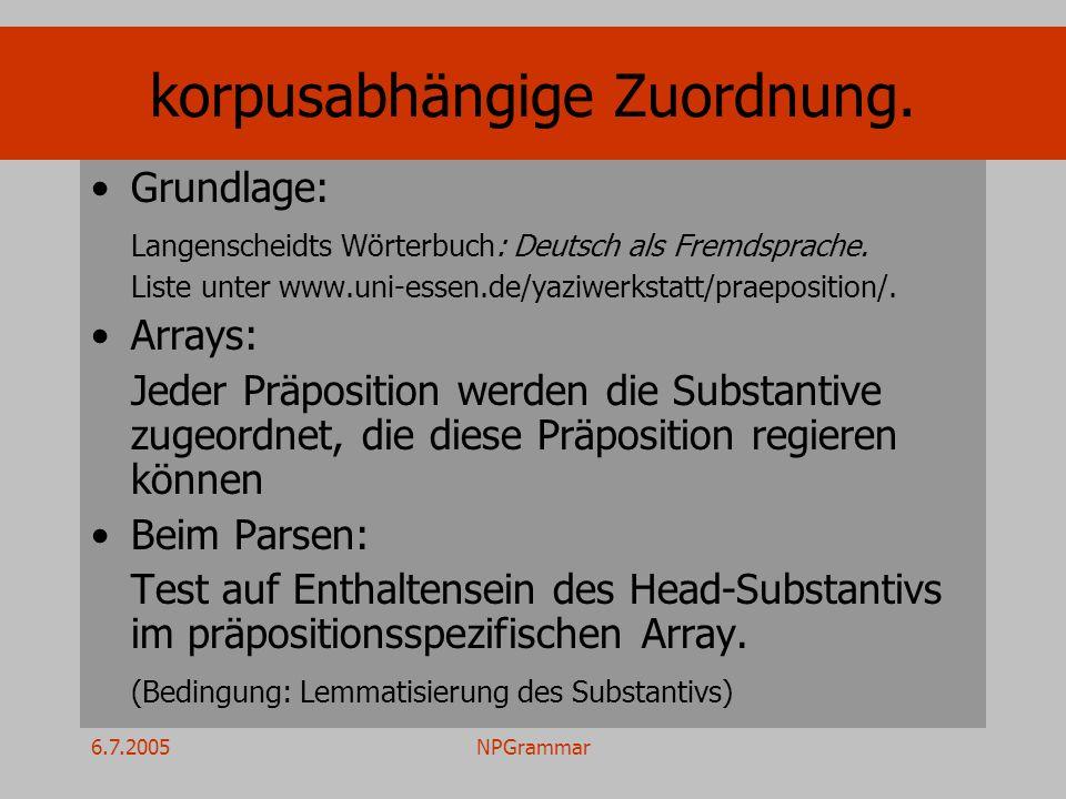 6.7.2005NPGrammar korpusabhängige Zuordnung. Grundlage: Langenscheidts Wörterbuch: Deutsch als Fremdsprache. Liste unter www.uni-essen.de/yaziwerkstat
