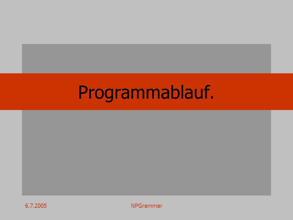 6.7.2005NPGrammar Programmablauf.