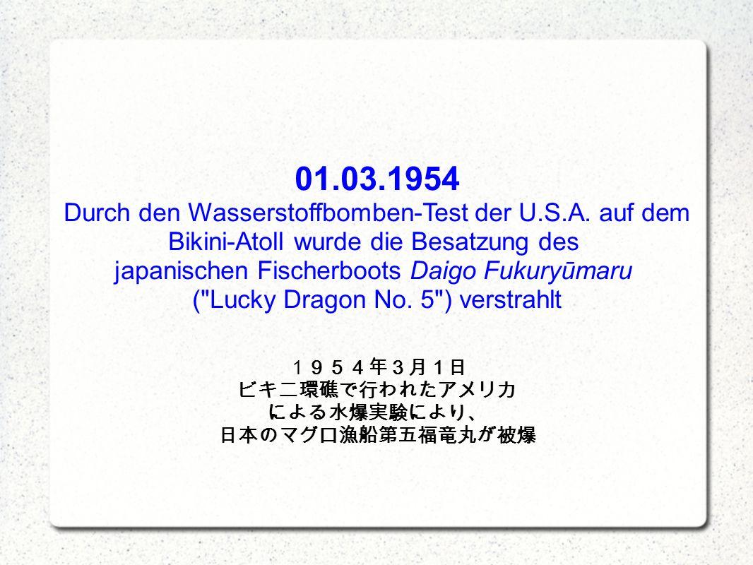 01.03.1954 Durch den Wasserstoffbomben-Test der U.S.A.