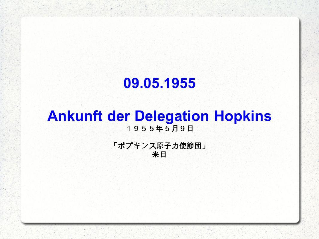 09.05.1955 Ankunft der Delegation Hopkins