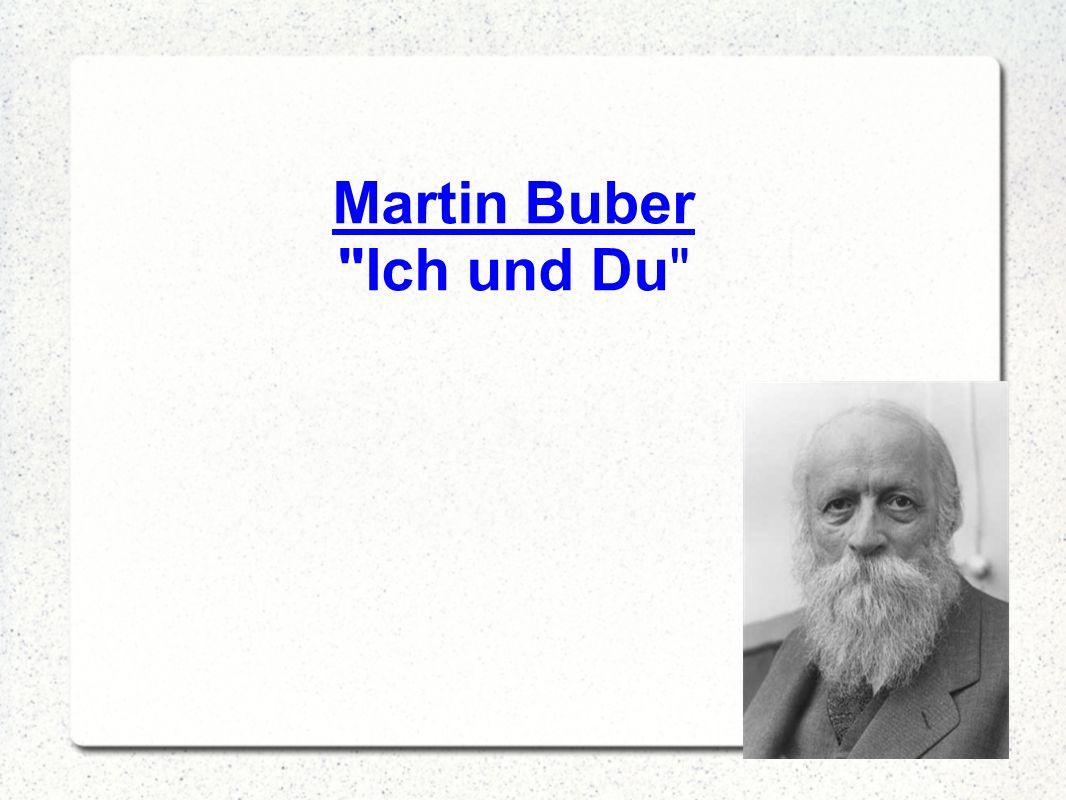 Martin Buber Ich und Du