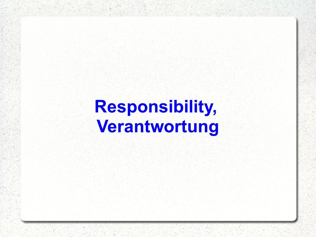 Responsibility, Verantwortung