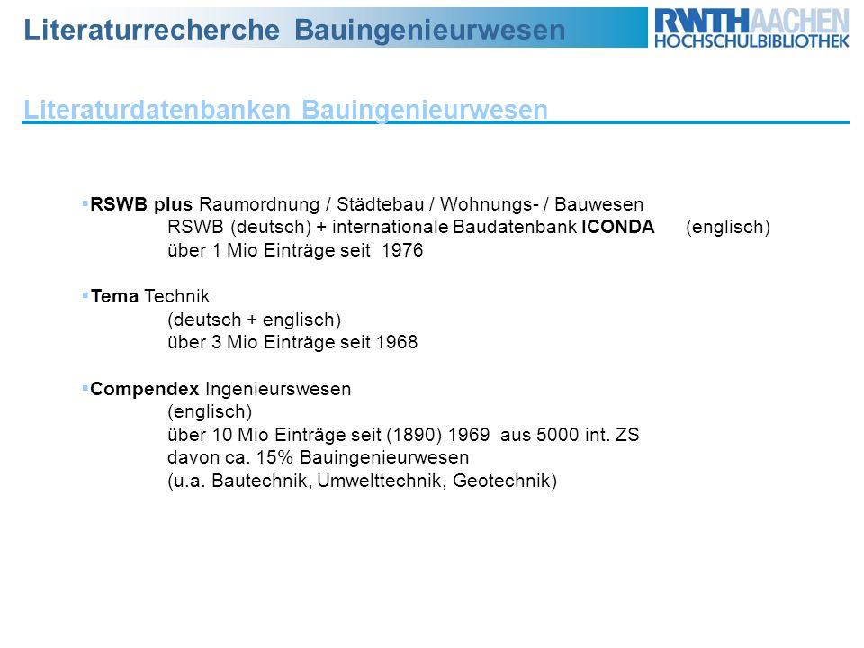 Literaturrecherche Bauingenieurwesen Literaturdatenbanken Bauingenieurwesen RSWB plus Raumordnung / Städtebau / Wohnungs- / Bauwesen RSWB (deutsch) +