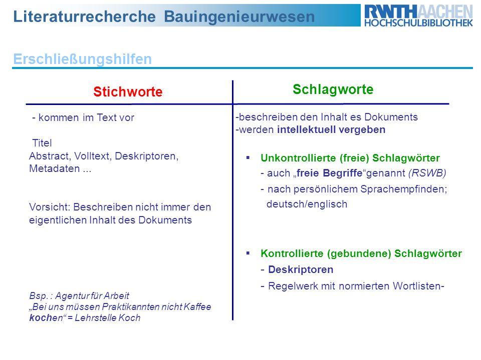 Literaturrecherche Bauingenieurwesen Erschließungshilfen Unkontrollierte (freie) Schlagwörter - auch freie Begriffegenannt (RSWB) - nach persönlichem