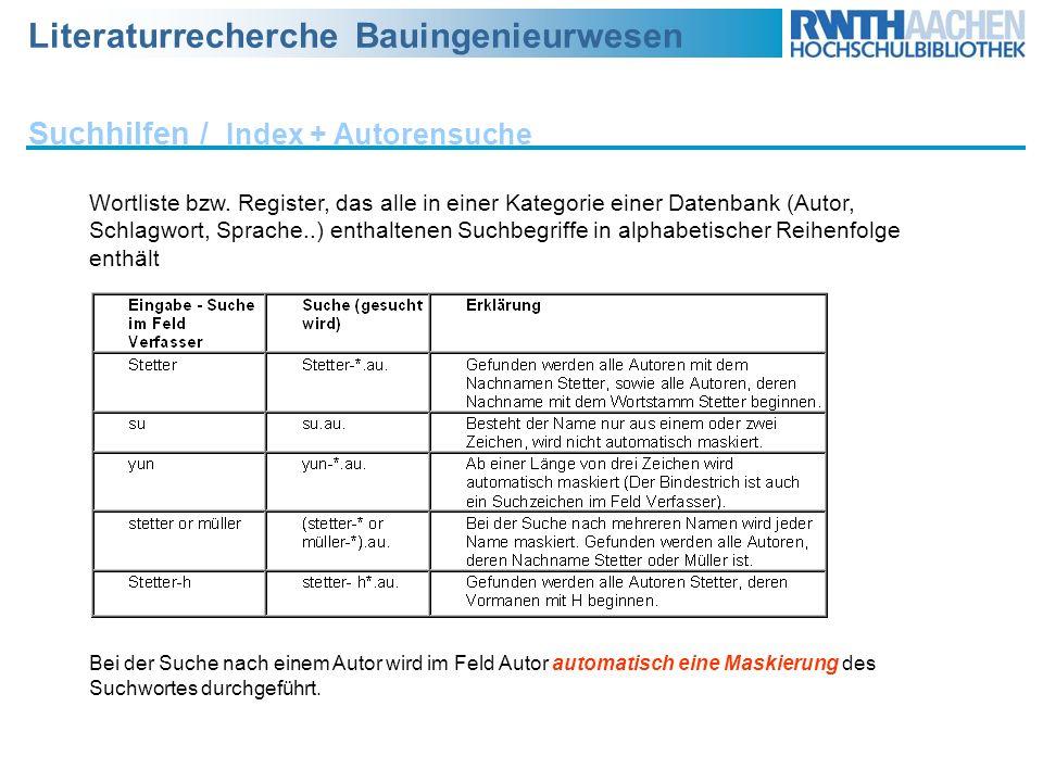 Literaturrecherche Bauingenieurwesen Suchhilfen / Index + Autorensuche Wortliste bzw. Register, das alle in einer Kategorie einer Datenbank (Autor, Sc