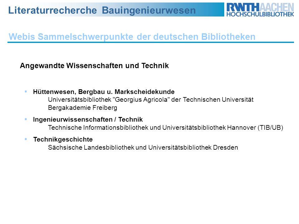 Literaturrecherche Bauingenieurwesen Webis Sammelschwerpunkte der deutschen Bibliotheken Angewandte Wissenschaften und Technik Hüttenwesen, Bergbau u.