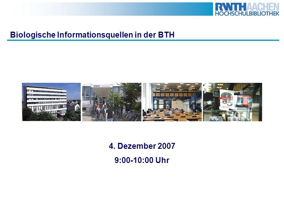 BTH - Fachreferat Biologie - Dr. Susanne Ruffert - ruffert@bth.rwth-aachen.de - 80-94452ruffert@bth.rwth-aachen.de 126.11.2007 Biologische Information