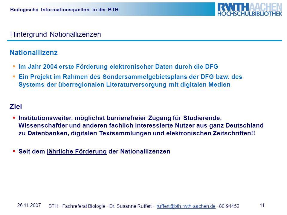 BTH - Fachreferat Biologie - Dr. Susanne Ruffert - ruffert@bth.rwth-aachen.de - 80-94452ruffert@bth.rwth-aachen.de 1126.11.2007 Biologische Informatio