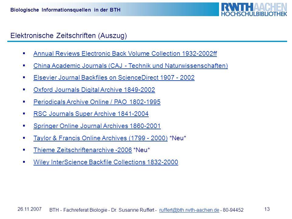BTH - Fachreferat Biologie - Dr. Susanne Ruffert - ruffert@bth.rwth-aachen.de - 80-94452ruffert@bth.rwth-aachen.de 1326.11.2007 Biologische Informatio