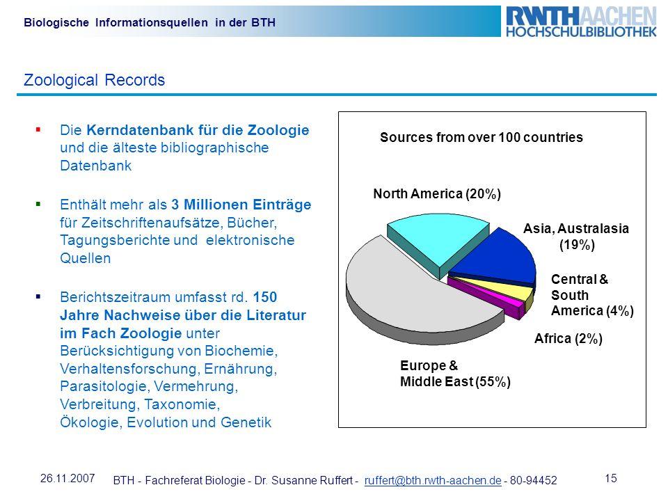 BTH - Fachreferat Biologie - Dr. Susanne Ruffert - ruffert@bth.rwth-aachen.de - 80-94452ruffert@bth.rwth-aachen.de 1526.11.2007 Biologische Informatio
