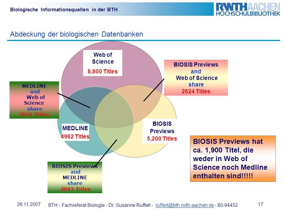 BTH - Fachreferat Biologie - Dr. Susanne Ruffert - ruffert@bth.rwth-aachen.de - 80-94452ruffert@bth.rwth-aachen.de 1726.11.2007 Biologische Informatio