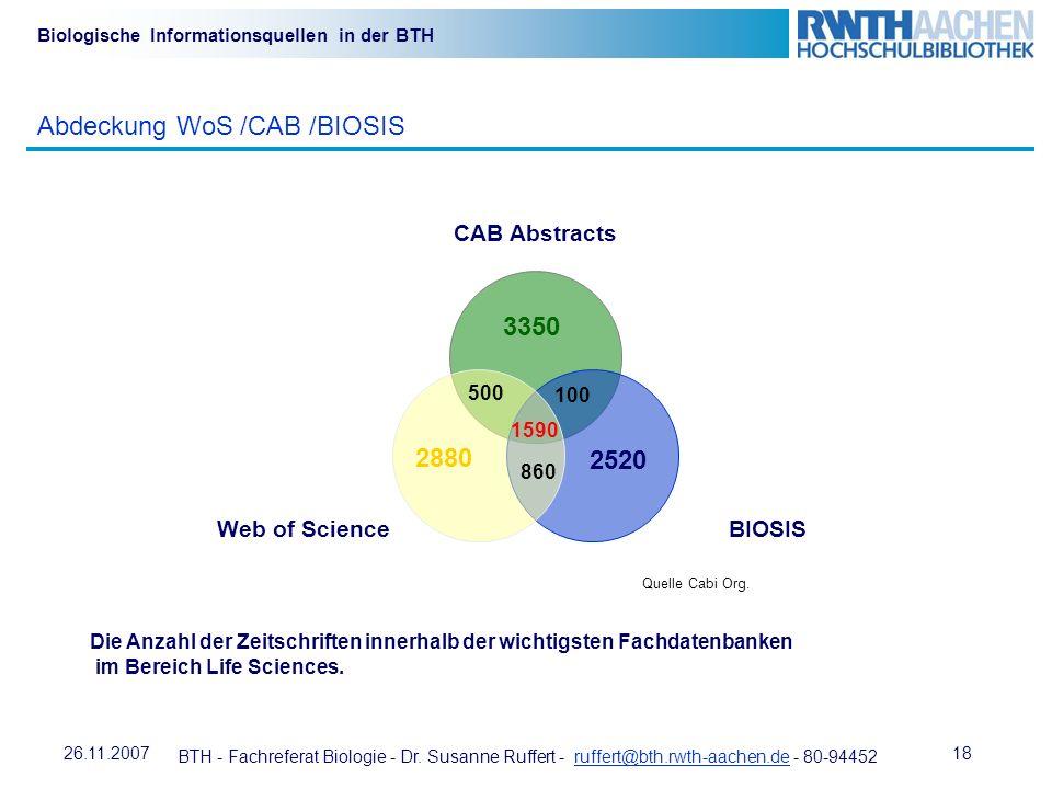 BTH - Fachreferat Biologie - Dr. Susanne Ruffert - ruffert@bth.rwth-aachen.de - 80-94452ruffert@bth.rwth-aachen.de 1826.11.2007 Biologische Informatio