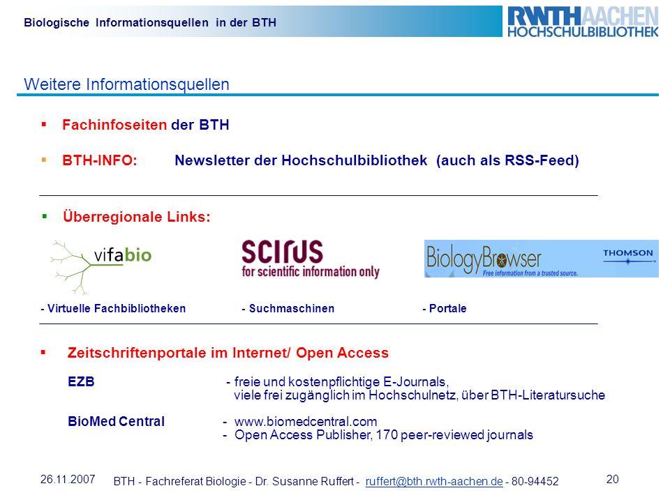 BTH - Fachreferat Biologie - Dr. Susanne Ruffert - ruffert@bth.rwth-aachen.de - 80-94452ruffert@bth.rwth-aachen.de 2026.11.2007 Biologische Informatio