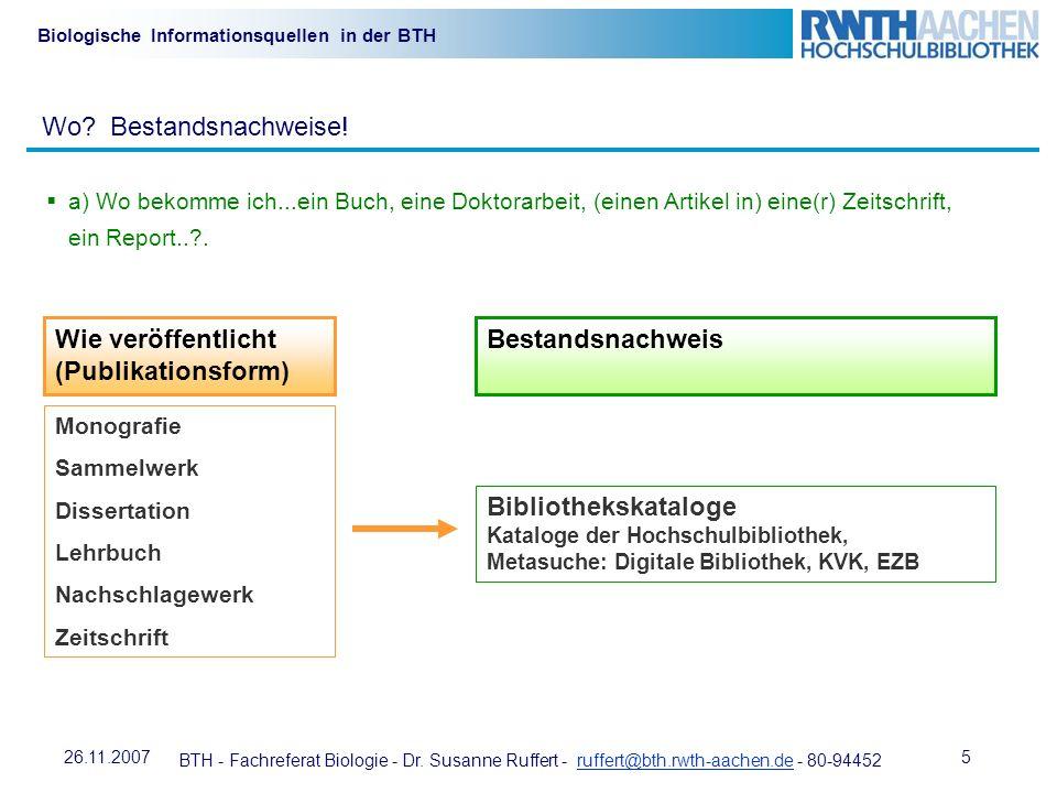 BTH - Fachreferat Biologie - Dr. Susanne Ruffert - ruffert@bth.rwth-aachen.de - 80-94452ruffert@bth.rwth-aachen.de 526.11.2007 Biologische Information