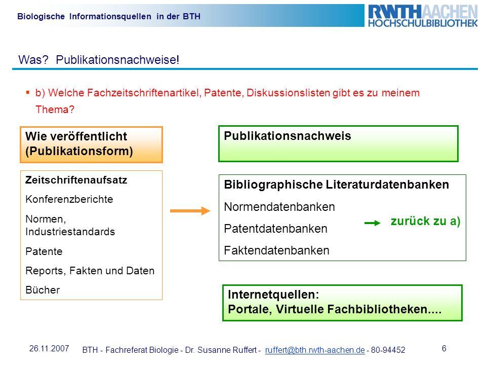 BTH - Fachreferat Biologie - Dr. Susanne Ruffert - ruffert@bth.rwth-aachen.de - 80-94452ruffert@bth.rwth-aachen.de 626.11.2007 Biologische Information
