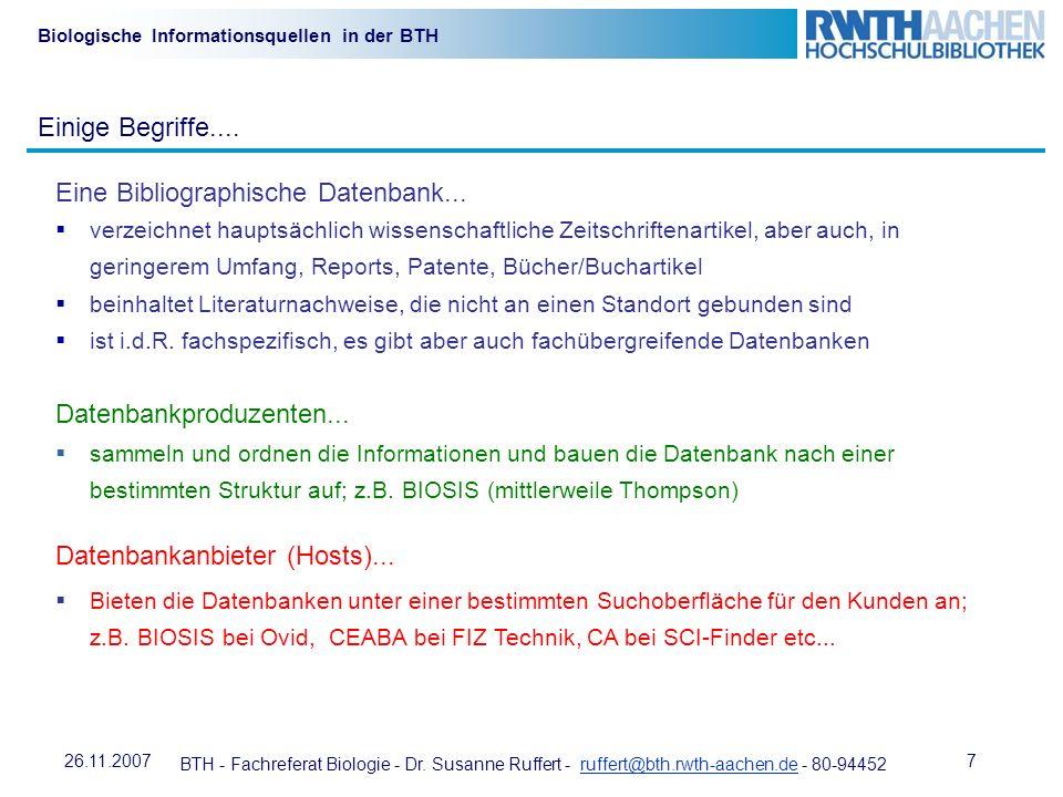 BTH - Fachreferat Biologie - Dr. Susanne Ruffert - ruffert@bth.rwth-aachen.de - 80-94452ruffert@bth.rwth-aachen.de 726.11.2007 Biologische Information