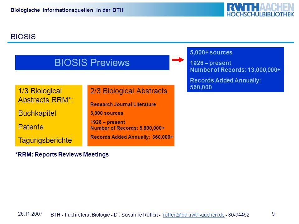 BTH - Fachreferat Biologie - Dr. Susanne Ruffert - ruffert@bth.rwth-aachen.de - 80-94452ruffert@bth.rwth-aachen.de 926.11.2007 Biologische Information