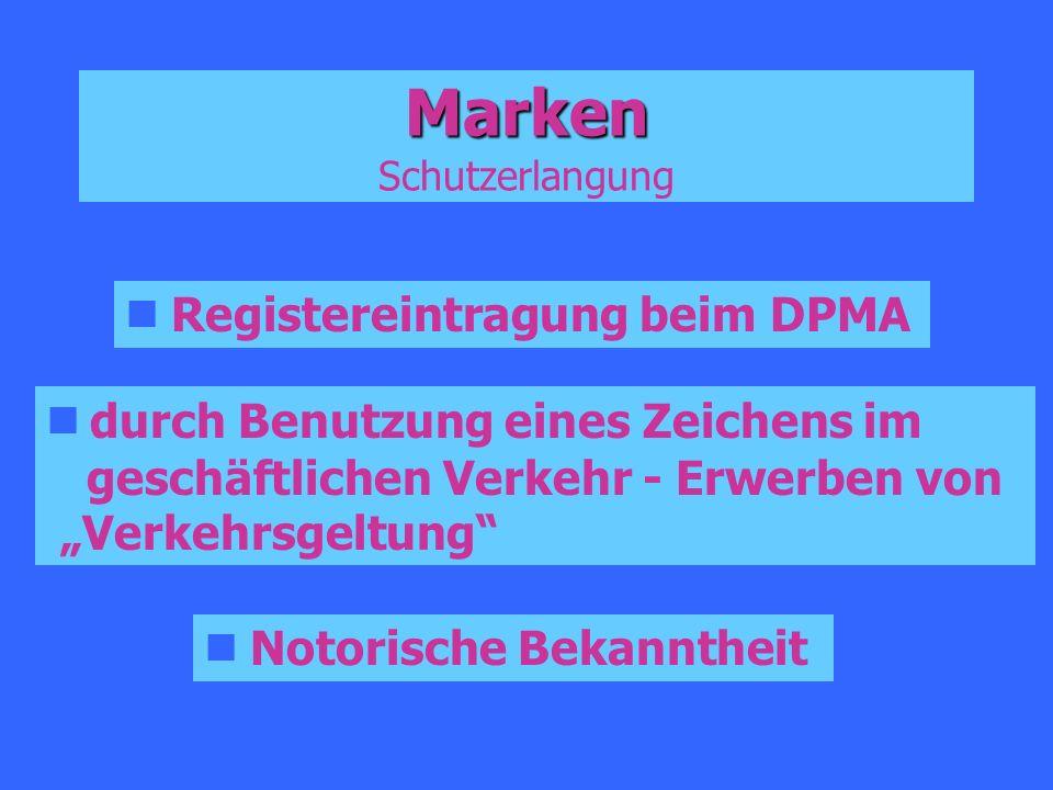 Marken Marken Schutzerlangung Registereintragung beim DPMA durch Benutzung eines Zeichens im geschäftlichen Verkehr - Erwerben von Verkehrsgeltung Not