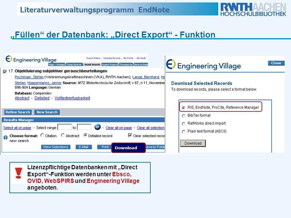 Literaturverwaltungsprogramm EndNote Füllen der Datenbank: Direct Export - Funktion Lizenzpflichtige Datenbanken mit Direct Export-Funktion werden unt