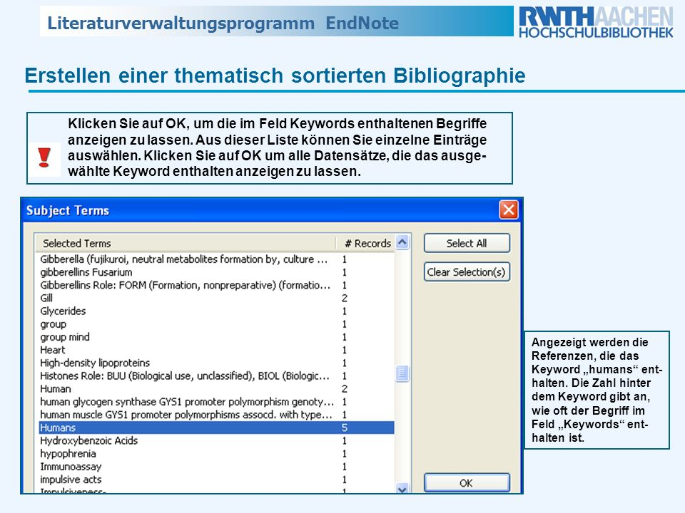 Literaturverwaltungsprogramm EndNote Erstellen einer thematisch sortierten Bibliographie Klicken Sie auf OK, um die im Feld Keywords enthaltenen Begri