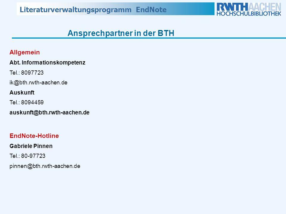 Literaturverwaltungsprogramm EndNote Allgemein Abt. Informationskompetenz Tel.: 8097723 ik@bth.rwth-aachen.de Auskunft Tel.: 8094459 auskunft@bth.rwth