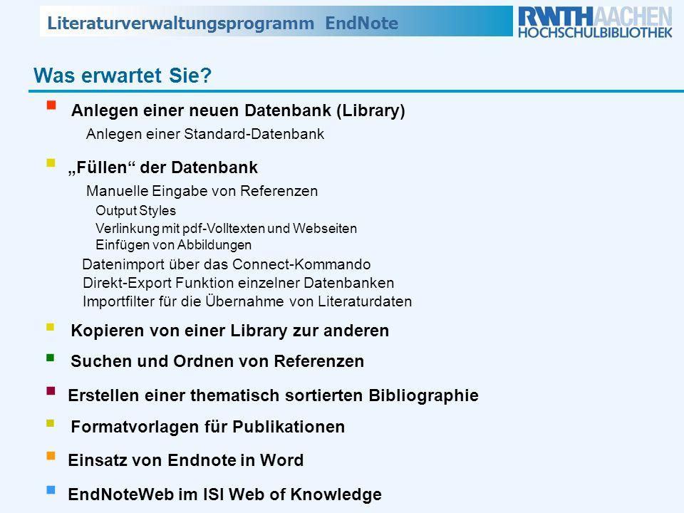 Literaturverwaltungsprogramm EndNote Was erwartet Sie? Anlegen einer neuen Datenbank (Library) Anlegen einer Standard-Datenbank Füllen der Datenbank M