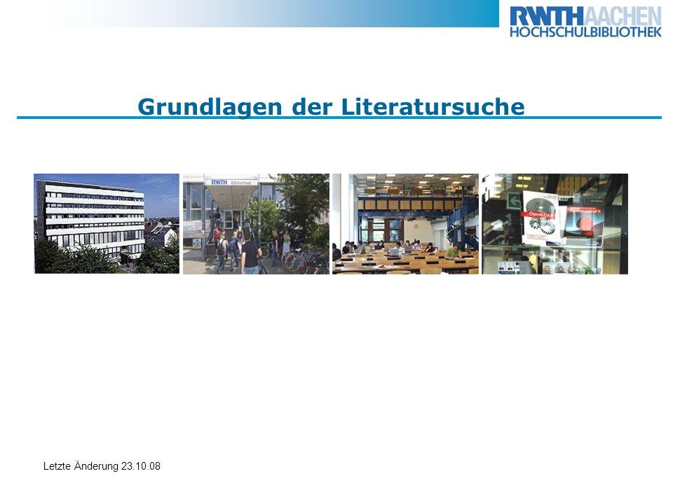 Grundlagen der Literatursuche Letzte Änderung 23.10.08