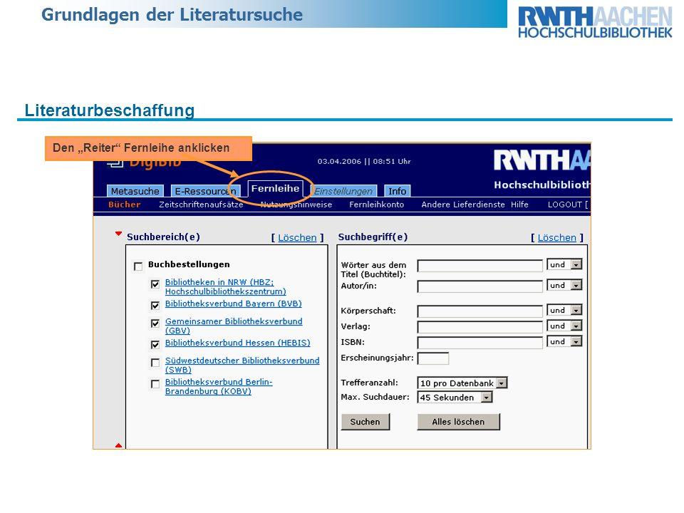 Grundlagen der Literatursuche Literaturbeschaffung Den Reiter Fernleihe anklicken