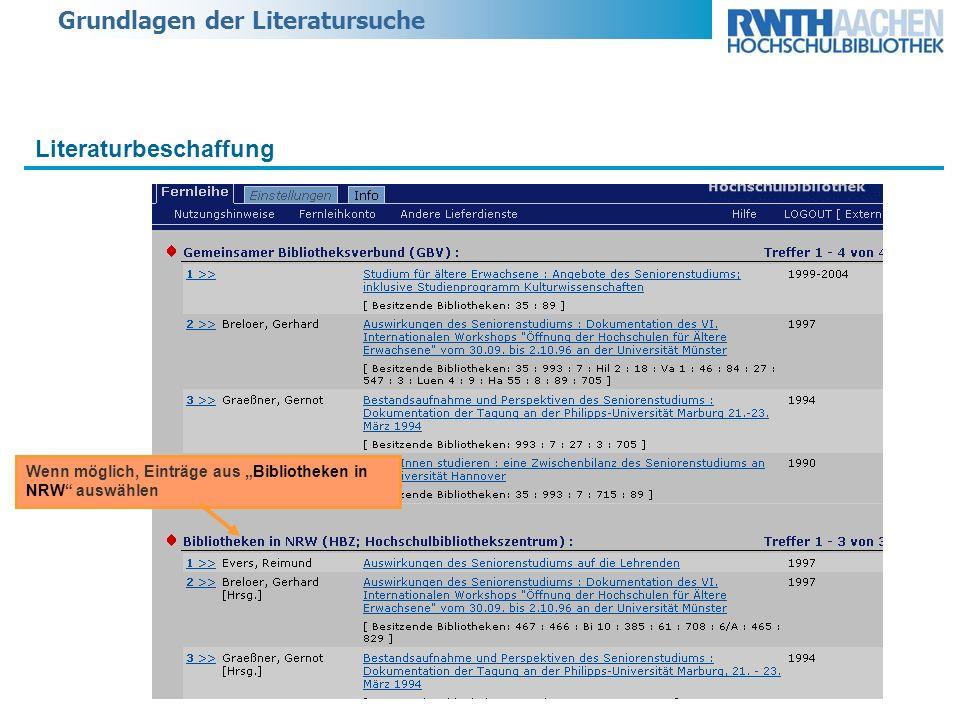 Grundlagen der Literatursuche Literaturbeschaffung Wenn möglich, Einträge aus Bibliotheken in NRW auswählen