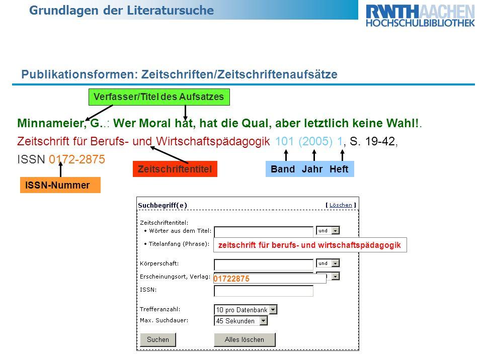 Grundlagen der Literatursuche Minnameier, G..: Wer Moral hat, hat die Qual, aber letztlich keine Wahl!.