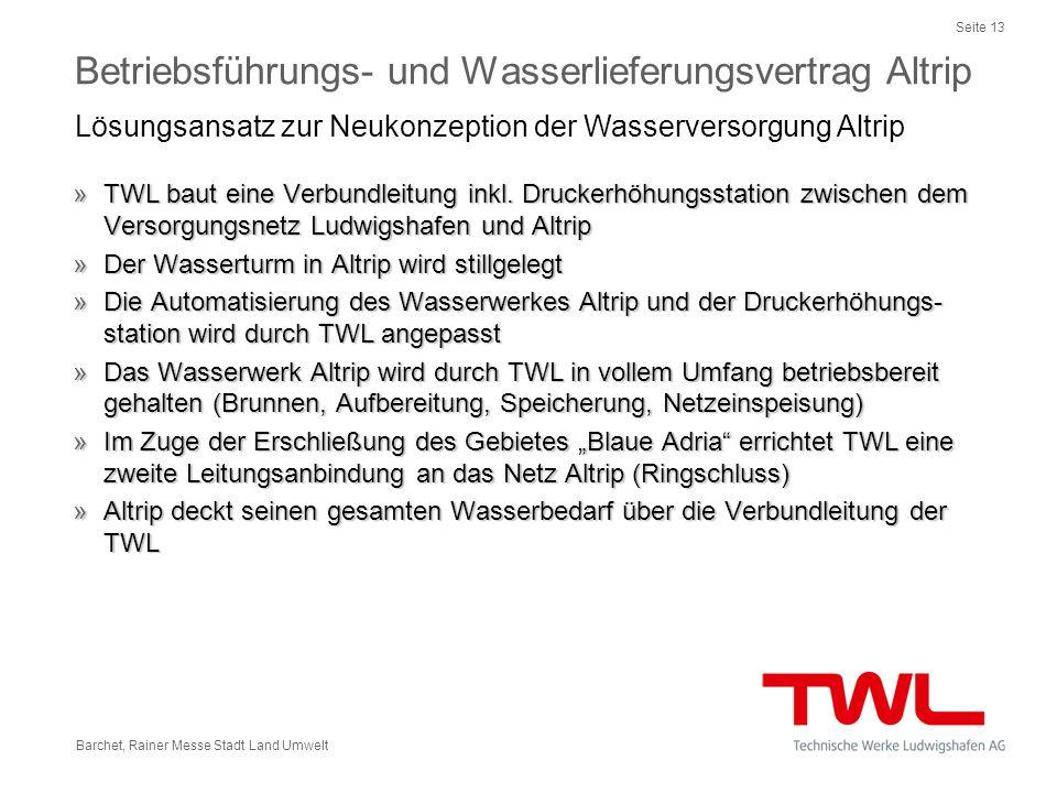 Seite 13 Barchet, Rainer Messe Stadt Land Umwelt »TWL baut eine Verbundleitung inkl. Druckerhöhungsstation zwischen dem Versorgungsnetz Ludwigshafen u
