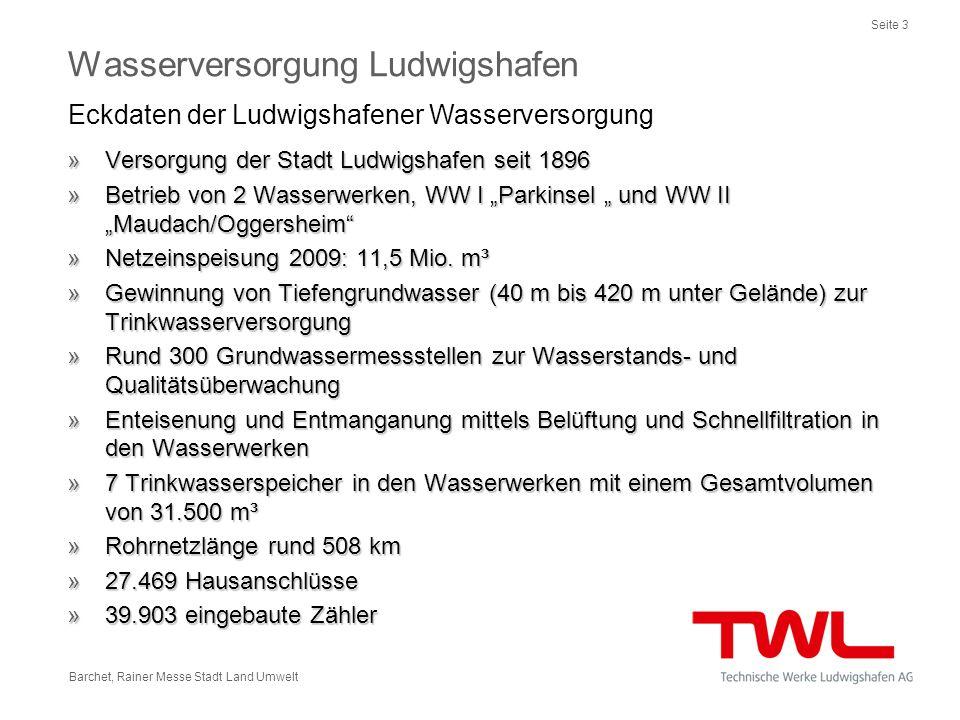 Seite 3 Barchet, Rainer Messe Stadt Land Umwelt »Versorgung der Stadt Ludwigshafen seit 1896 »Betrieb von 2 Wasserwerken, WW I Parkinsel und WW II Mau