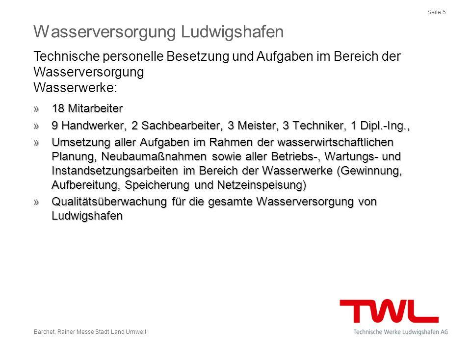 Seite 5 Barchet, Rainer Messe Stadt Land Umwelt »18 Mitarbeiter »9 Handwerker, 2 Sachbearbeiter, 3 Meister, 3 Techniker, 1 Dipl.-Ing., »Umsetzung alle