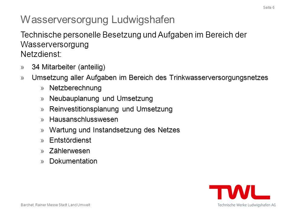 Seite 6 Barchet, Rainer Messe Stadt Land Umwelt »34 Mitarbeiter (anteilig) »Umsetzung aller Aufgaben im Bereich des Trinkwasserversorgungsnetzes »Netz