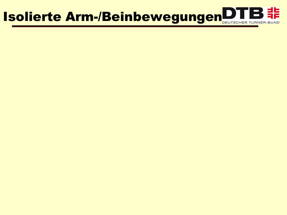 Isolierte Arm-/Beinbewegungen