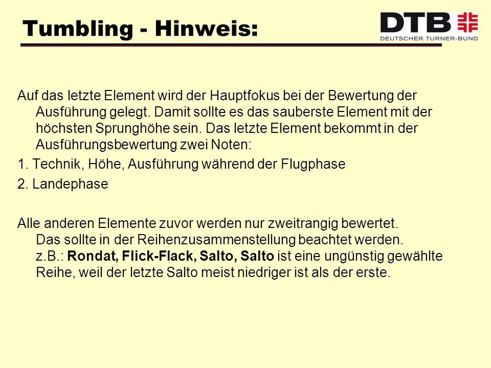 Tumbling - Hinweis: Auf das letzte Element wird der Hauptfokus bei der Bewertung der Ausführung gelegt. Damit sollte es das sauberste Element mit der