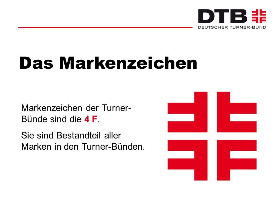 Das Markenzeichen Markenzeichen der Turner- Bünde sind die 4 F. Sie sind Bestandteil aller Marken in den Turner-Bünden.