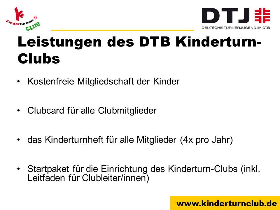 www.kinderturnclub.de Leistungen des DTB Kinderturn- Clubs Kostenfreie Mitgliedschaft der Kinder Clubcard für alle Clubmitglieder das Kinderturnheft f