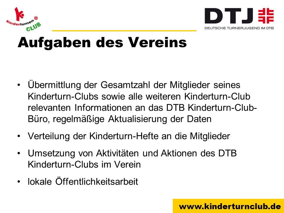 www.kinderturnclub.de Aufgaben des Vereins Übermittlung der Gesamtzahl der Mitglieder seines Kinderturn-Clubs sowie alle weiteren Kinderturn-Club rele