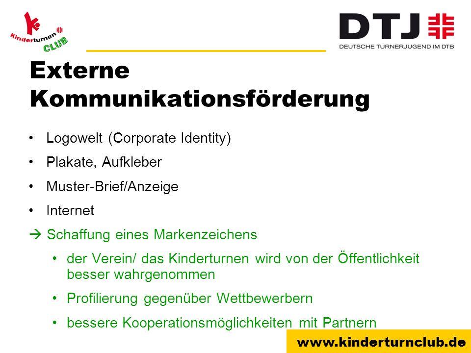 www.kinderturnclub.de Externe Kommunikationsförderung Logowelt (Corporate Identity) Plakate, Aufkleber Muster-Brief/Anzeige Internet Schaffung eines M