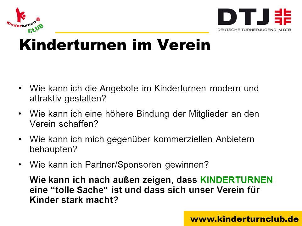 www.kinderturnclub.de Kinderturnen im Verein Wie kann ich die Angebote im Kinderturnen modern und attraktiv gestalten? Wie kann ich eine höhere Bindun