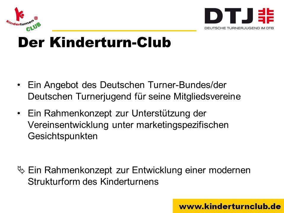 www.kinderturnclub.de Der Kinderturn-Club Ein Angebot des Deutschen Turner-Bundes/der Deutschen Turnerjugend für seine Mitgliedsvereine Ein Rahmenkonz