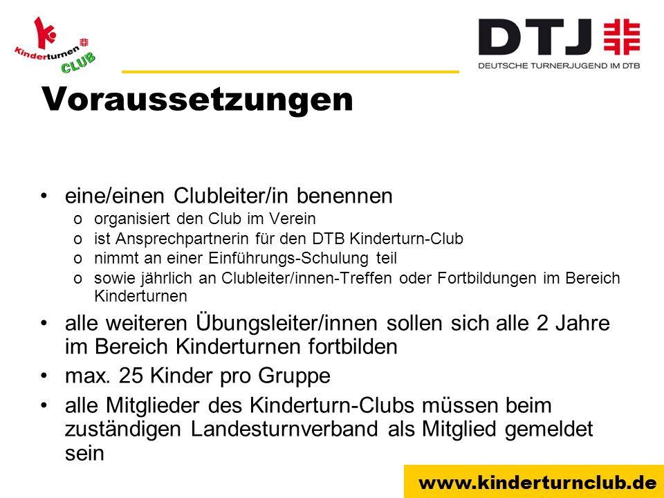 www.kinderturnclub.de Voraussetzungen eine/einen Clubleiter/in benennen oorganisiert den Club im Verein oist Ansprechpartnerin für den DTB Kinderturn-