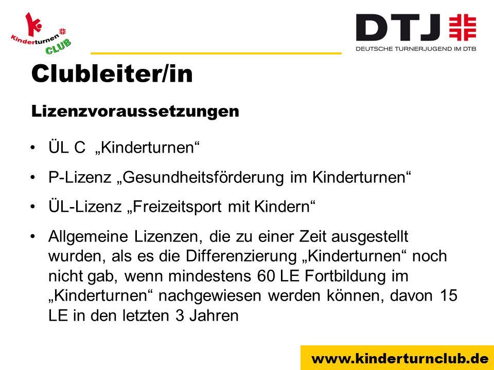 www.kinderturnclub.de Clubleiter/in ÜL C Kinderturnen P-Lizenz Gesundheitsförderung im Kinderturnen ÜL-Lizenz Freizeitsport mit Kindern Allgemeine Liz
