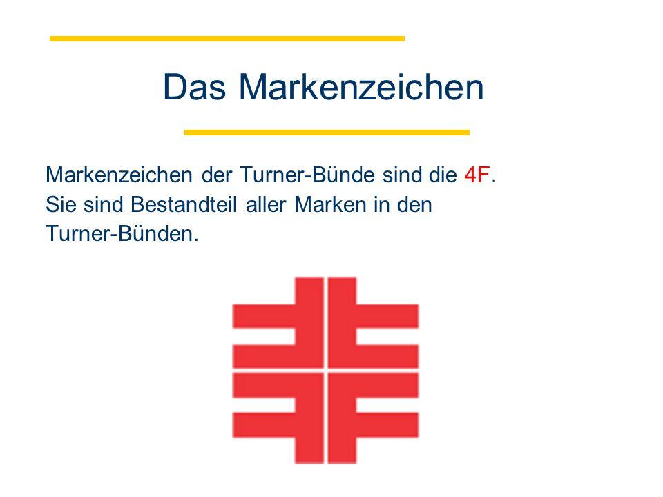 Das Markenzeichen Markenzeichen der Turner-Bünde sind die 4F.