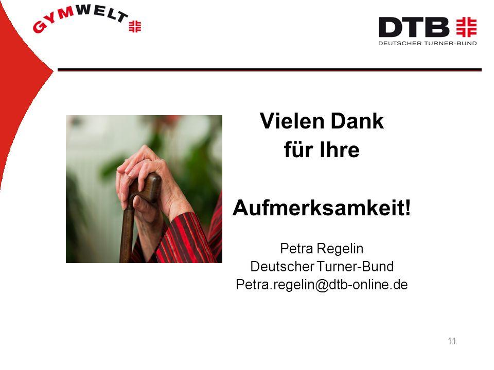 11 Vielen Dank für Ihre Aufmerksamkeit! Petra Regelin Deutscher Turner-Bund Petra.regelin@dtb-online.de
